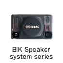 BIK Speaker system series