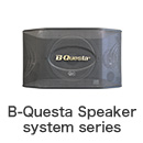 B-Questa Speaker system series